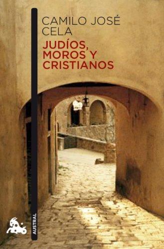 Judios,moros y cristianos (Paperback): CELA CAMILO JOSE