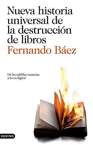 9788423344123: Nueva historia universal de la destrucción de libros: De las tablillas sumerias a la era digital (Imago Mundi)