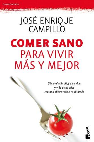 Comer sano para vivir más y mejor: Jose Enrique Campillo