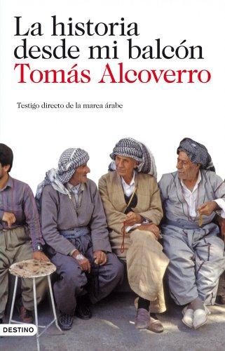 LA HISTORIA DESDE MI BALCON: Tomás Alcoverro