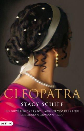 9788423345304: Cleopatra: Una nueva mirada a la deslumbrante vida de la reina que sedujo al Mundo Antiguo