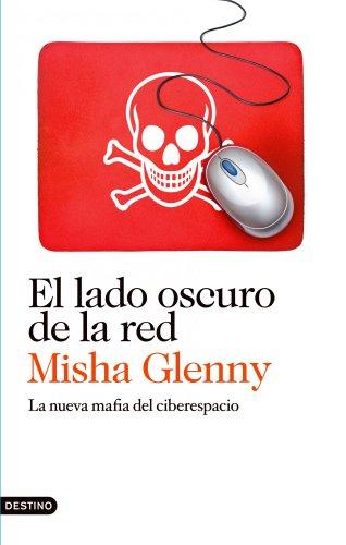 9788423345847: El lado oscuro de la red: La nueva mafia del ciberespacio (Imago Mundi)
