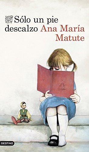 Solo un pie descalzo: Matute, Ana María