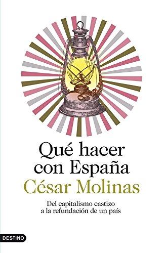 9788423346882: Qué hacer con España: Del capitalismo castizo a la refundación de un país (Imago Mundi)