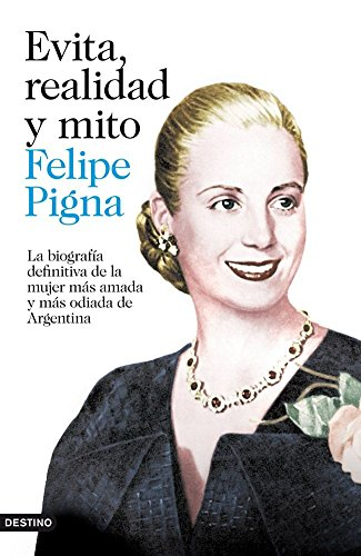 9788423346912: Evita, realidad y mito: La biografía definitiva de la mujer más amada y más odiada de Argentina (Imago Mundi)