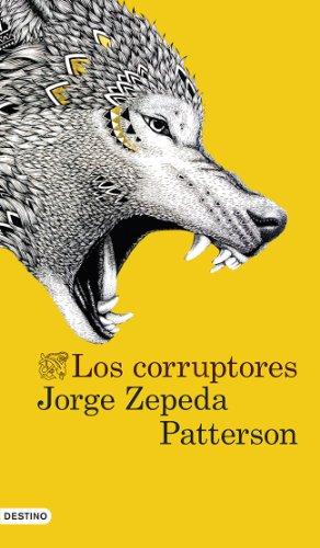 LOS CORRUPTORES. 2ª edición: ZEPEDA PATTERSON, Jorge