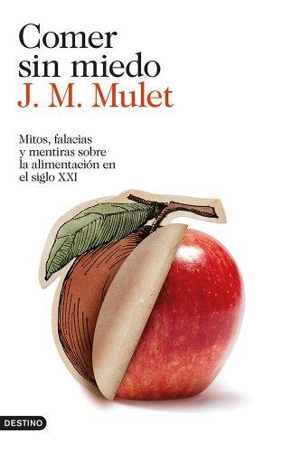 9788423347568: Comer sin miedo: Mitos, falacias y mentiras sobre la alimentación en el siglo XXI (Imago Mundi)