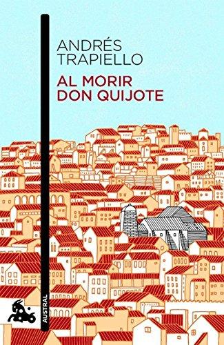 Al morir Don Quijote: Andr�s Trapiello