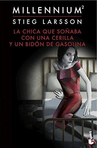 9788423349562: La chica que soñaba con una cerilla y un bidón de gasolina (Serie Millennium 2) (Booket Logista)