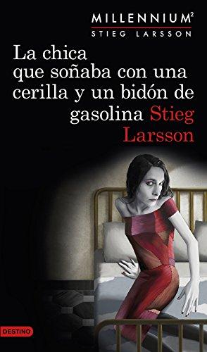 9788423349821: La chica que soñaba con una cerilla y un bidón de gasolina (Serie Millennium 2) (Ancora Y Delfin)
