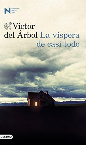 LA VÍSPERA DE CASI TODO: Víctor del Árbol