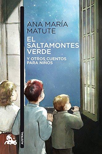El saltamontes verde y otros cuentos para: Matute, Ana María