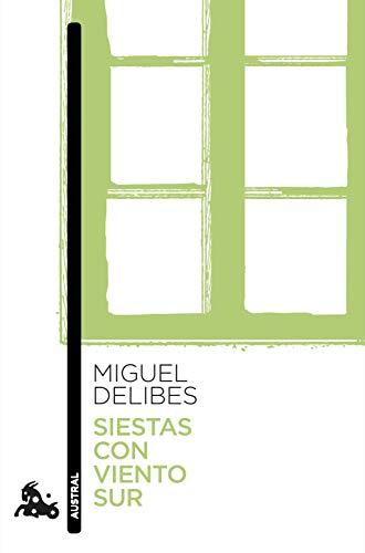 SIESTAS CON VIENTO SUR: MIGUEL DELIBES