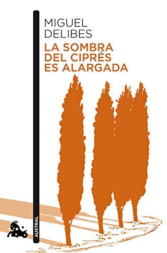 LA SOMBRA DEL CIPRÉS ES ALARGADA: Miguel Delibes