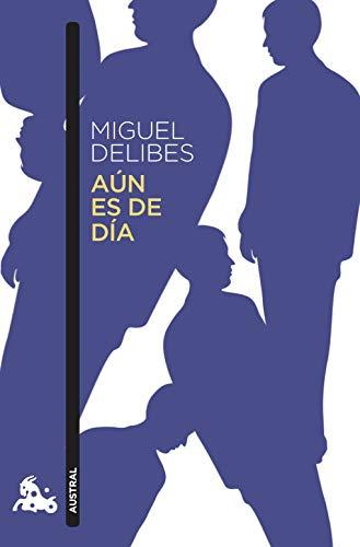 AÚN ES DE DÍA: Miguel Delibes