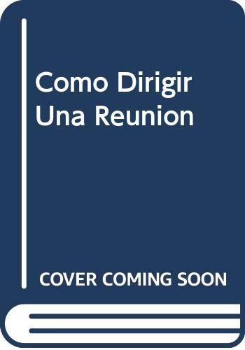 9788423401017: Como Dirigir Una Reunion (Spanish Edition)