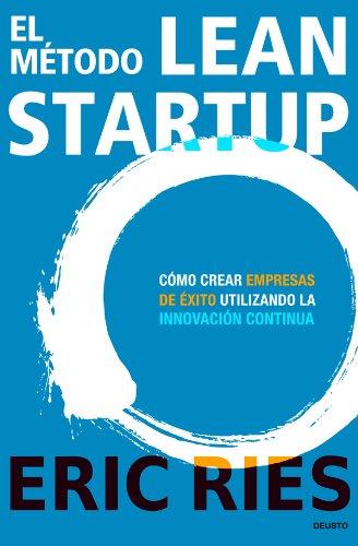 El método Lean Startup: Eric Ries