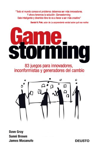 9788423409662: Gamestorming: 83 juegos para innovadores, inconformistas y generadores del cambio (Sin colección)