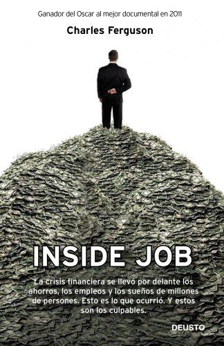 9788423412631: Inside Job: la crisis financiera se llevó por delante los ahorros, los empleos y los sueños de millones de personas: esto es lo que ocurrió: y estos son los culpables