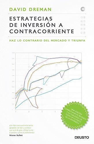 9788423412686: Estrategias de inversión a contracorriente: Haz lo contrario del mercado y triunfa (Clásicos Deusto de Inversión y Finanzas)