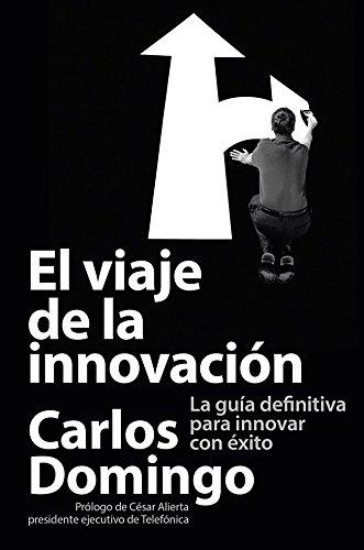 9788423414055: El viaje de la innovación: La guía definitiva para innovar con éxito (Innovacion Y Creatividad)