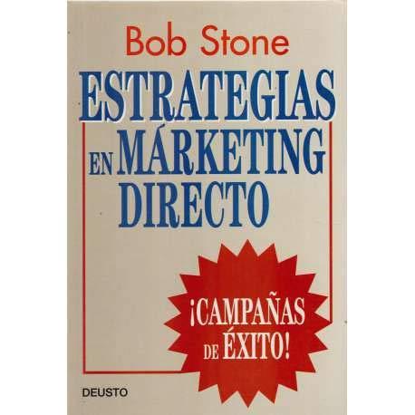 Estrategias en marketing directo.: Stone, Bob