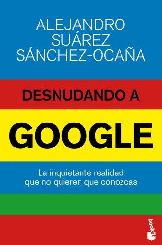 9788423416974: Desnudando a Google (Divulgación. Actualidad)