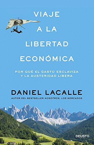 9788423417391: Viaje a la libertad económica: Por qué el gasto esclaviza y la austeridad libera (Sin colección)
