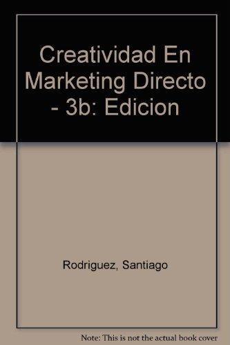 9788423417537: Creatividad En Marketing Directo - 3b: Edicion (Spanish Edition)