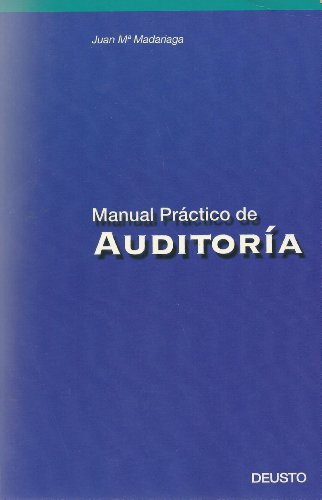 Manual Practico de Auditoria (Spanish Edition): Madariaga Gerocica, Juan