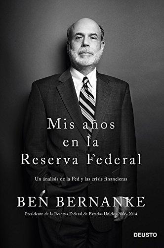 Mis años en la Reserva Federal: Ben Bernanke