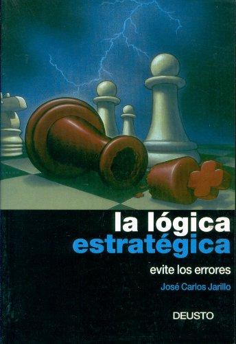 9788423420001: Logica estrategica, la - evite los errores