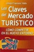 9788423420315: Las Claves del Mercado Turistico: Como Competir en el Nuevo Entorno (Spanish Edition)