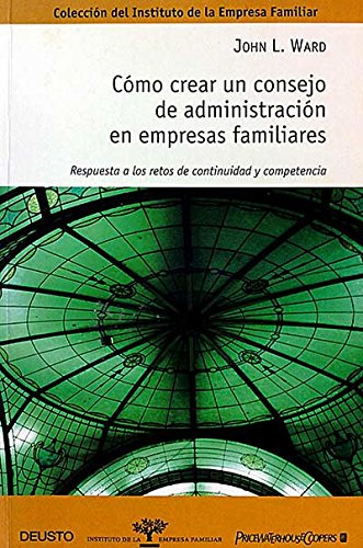 9788423420575: Cómo crear un consejo de administración en empresas familiares : respuesta a los retos de continuidad y competencia