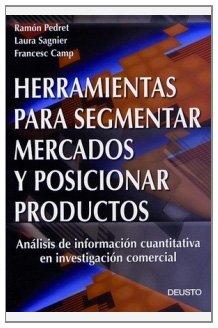 Herramientas para segmentar mercados y posicionar productos: Pedret Yebra, Ramón