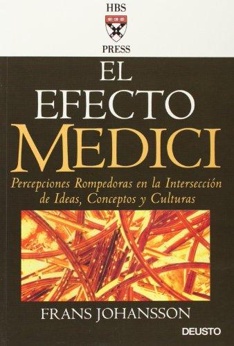 9788423423118: El Efecto Medici: Percepciones Rompedoras en la Interseccion de Ideas, Conceptos y Culturas (Spanish Edition)