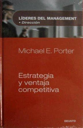 Estrategia y ventaja competitiva (Lideres Del Management: Michael E. Porter