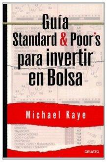 Gu?a Standard and Poors para invertir en bolsa: Kaye, Michael