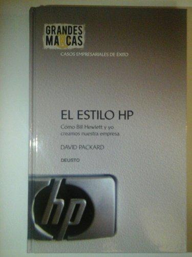 El estilo HP : c?mo Bill Hewlett y yo creamos nuestra empresa: n/a
