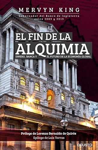 9788423425648: El fin de la alquimia: Dinero, banca y el futuro de la economía global