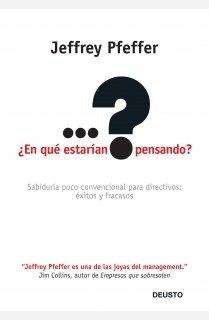 9788423426102: ¿En qué estarían pensando?: Sabiduría poco convencional para directivos: éxitos y fracasos