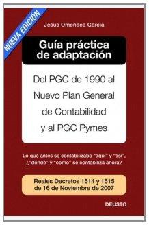 9788423426126: Guía práctica de adaptación al nuevo PGC: Del PGC de 1990 al nuevo PGC y PGC Pymes (FINANZAS Y CONTABILIDAD)
