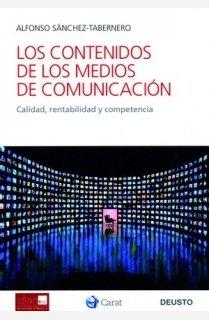 9788423426133: Los contenidos de los medios de comunicación: Calidad, rentabilidad y competencia (Deusto-CIEC)