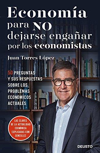 9788423426492: Economía para NO dejarse engañar por los economistas: 50 preguntas y sus respuestas sobre los problemas económicos actuales (Sin colección)