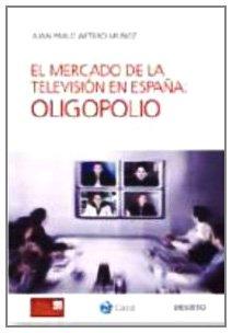 9788423426621: El mercado de la televisión en España: oligopolio (Deusto-CIEC)
