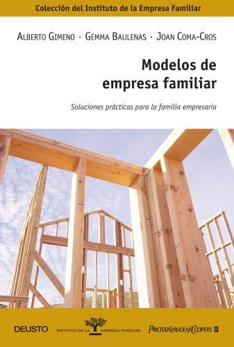 9788423426904: Modelos de empresa familiar: Soluciones prácticas para la familia empresaria (Instituto Empresa Familiar)