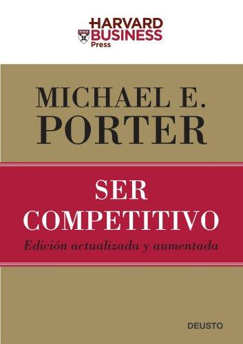Ser competitivo - Michael E. (1947- ) Porter/MICHAEL E. PORTER