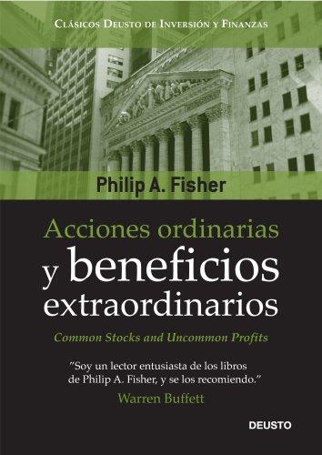 Acciones y ordinarias y beneficios extraordinarios o: Philip Fisher