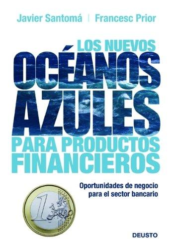 9788423427260: Los nuevos océanos azules para productos financieros: Oportunidades de negocio para el sector bancario