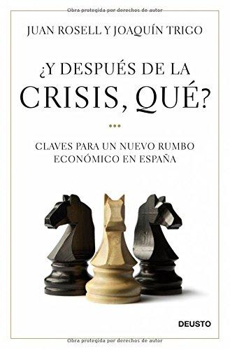 9788423427581: ¿Y después de la crisis, qué?: Claves para un nuevo rumbo económico en España